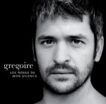 Grégoire «Dis moi»