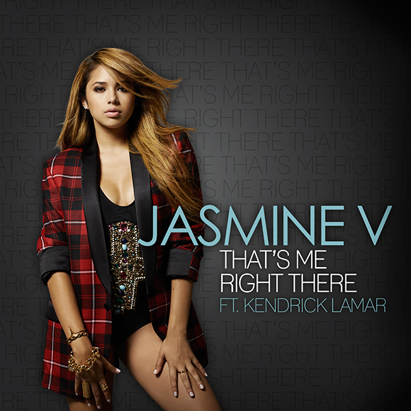 Jasmine V  » That's Me Right There  » feat Kendrick Lamar