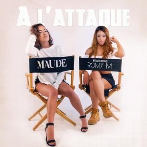 Maude «A L'Attaque» feat Romy M
