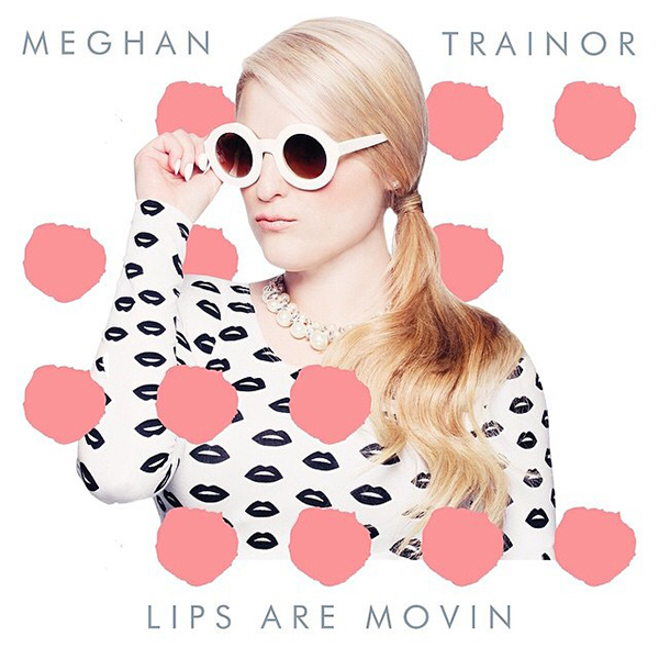 Meghan Trainor « Lips Are Movin »