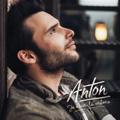 Anton «Je Serai Le Même»