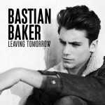 Bastian Baker « Leaving Tomorrow »