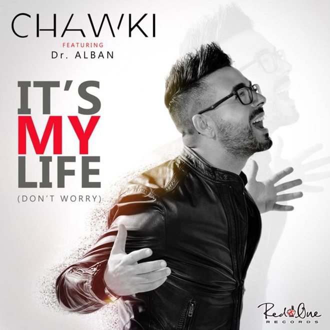 Chawki « It's My Life » feat Dr Alban