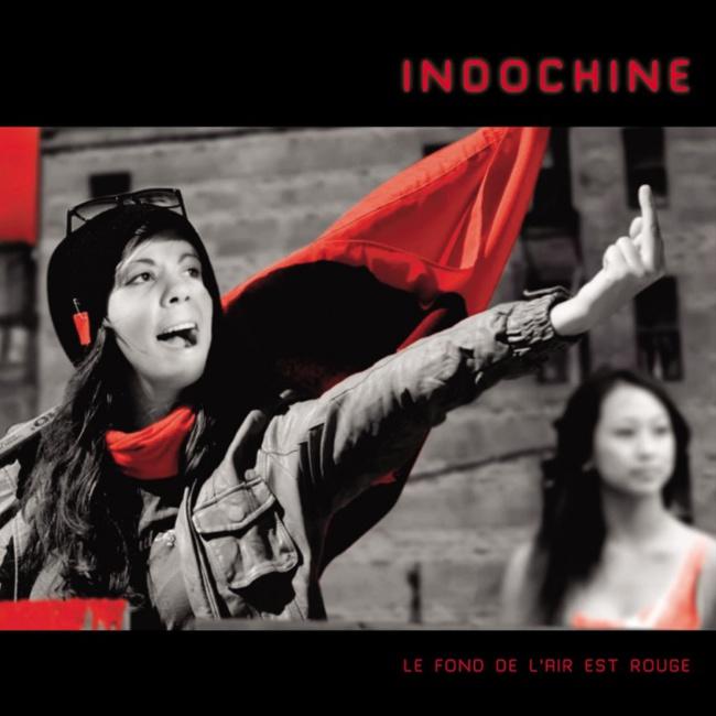 Indochine «Le Fond De L'air Est Rouge»