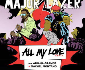 Ariana Grande « All My Love » feat Major Lazer