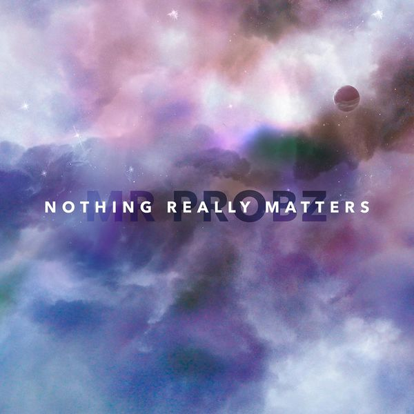Mr Probz « Nothing Really Matters »