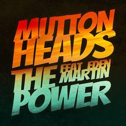 Muttonheads «The Power» feat Eden Martin