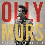 Olly Murs « Never Been Better »