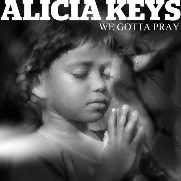Alicia Keys « We Gotta Pray »