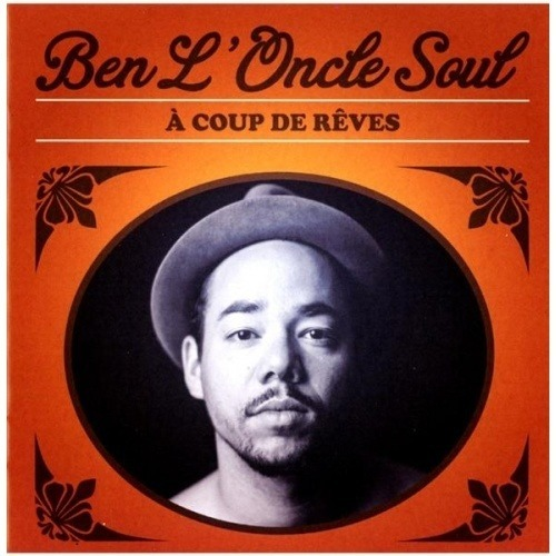 Ben L'Oncle Soul «A Coup De Rêves»