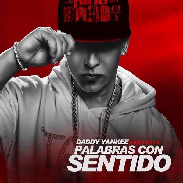 Daddy Yankee «Palabras Con Sentido»