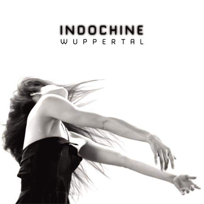 Indochine «Wuppertal»