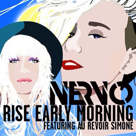 NERVO « Rise Early Morning » feat Au Revoir Simone