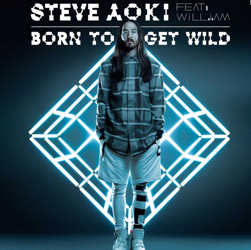 Steve Aoki « Born To Get Wild » feat Will I Am