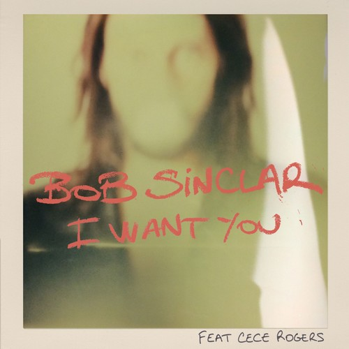 Bob Sinclar « I Want You »