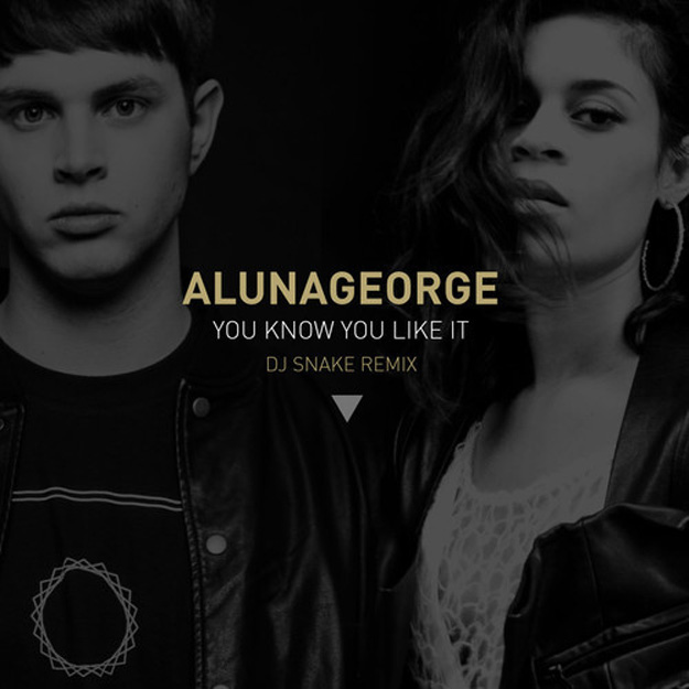 DJ Snake « You Know You Like It » feat AlunaGeorge