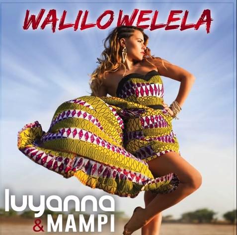Luyanna «Walilowelela» feat Mampi