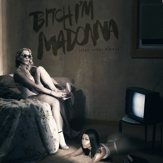 Madonna « Bitch I'm Madonna » feat Nicki Minaj