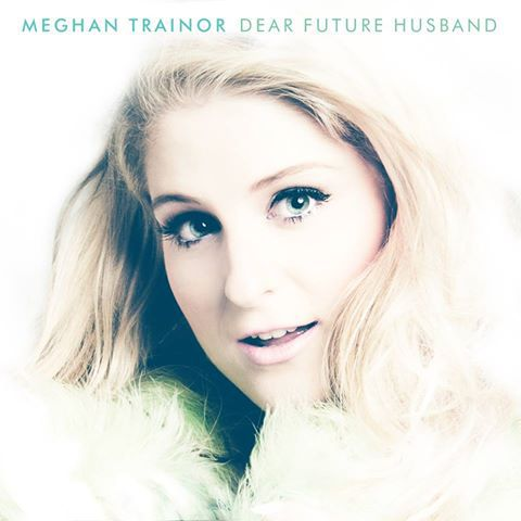 Meghan Trainor « Dear Future Husband »