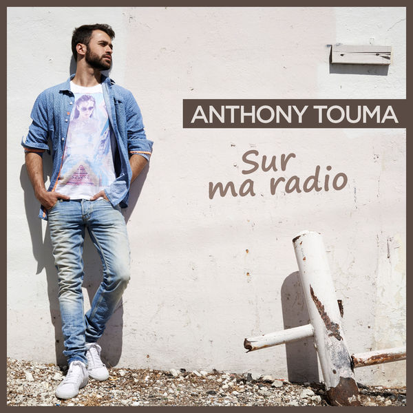 Anthony Touma « Sur ma Radio »