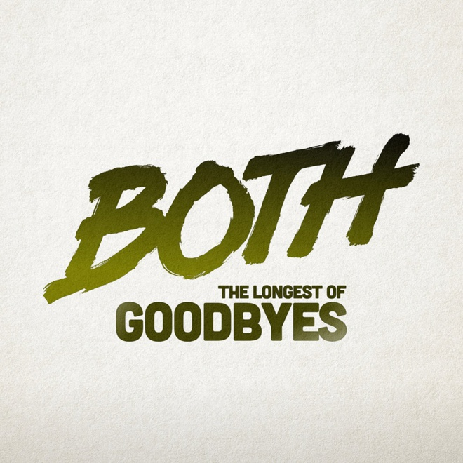 BOTH « Longest of Goodbyes »