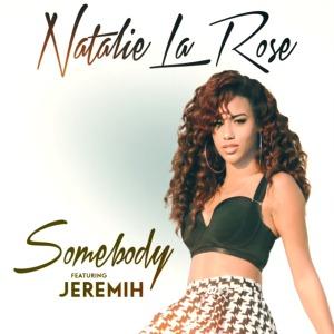Natalie La Rose «Somebody» feat Jeremih
