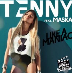 Tenny «Like A Maniac» feat Maska