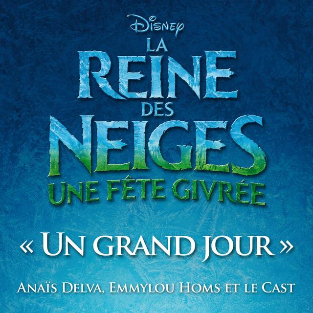 Anaïs Delva «Un Grand Jour» (La Reine des Neiges une Fête Givrée)