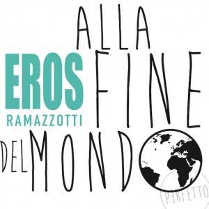 Eros-Ramazzotti-Alla-Fine-Del-Mondo