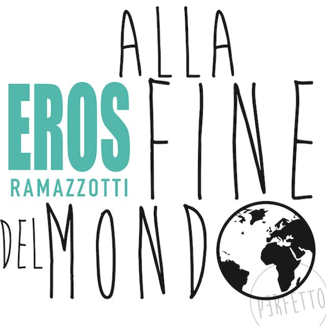 Eros Ramazzotti «Alla Fine Del Mondo»