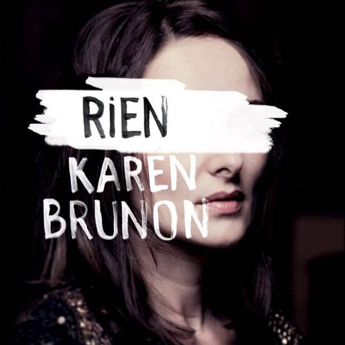 Karen Brunon «Rien»