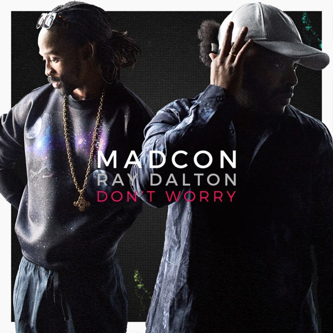 Madcon « Don't Worry » feat Ray Dalton