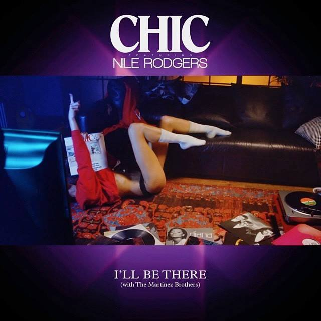 Nile Rodgers & CHIC «I'll Be There»