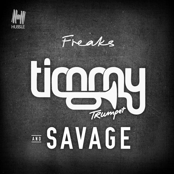Timmy Trumpet & Savage «Freaks»