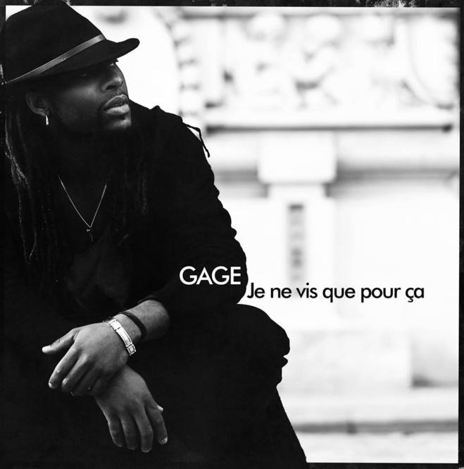 Gage «Je Ne Vis Que Pour Ça»