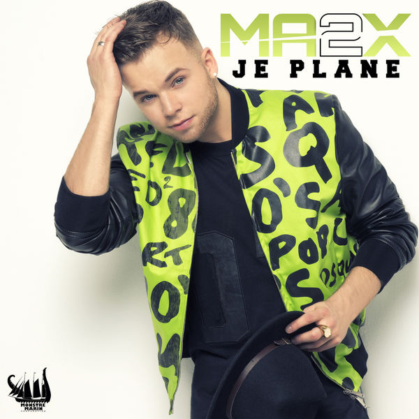 Ma2x «Je Plane»