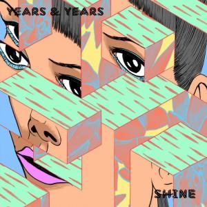 Years-&-Years-Shine