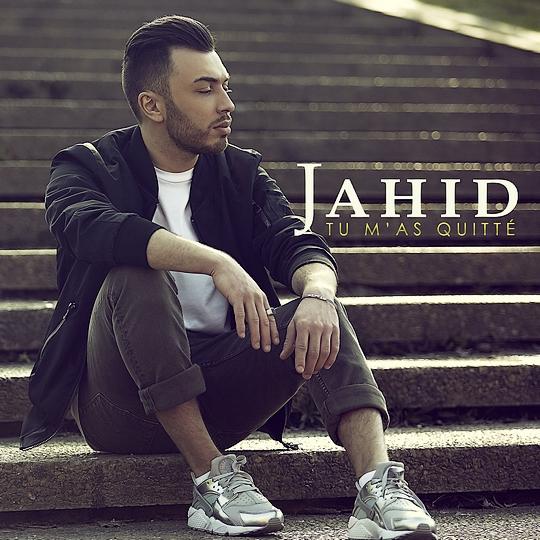 Jahid «Tu M'as Quitté»