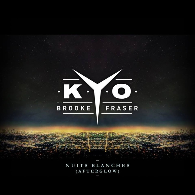 Kyo « Nuits Blanches » (Afterglow) feat Brooke Fraser