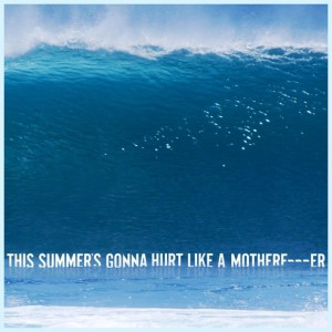 Maroon-5-This-Summer's-Gonna-Hurt-Like-a-MotherFucker
