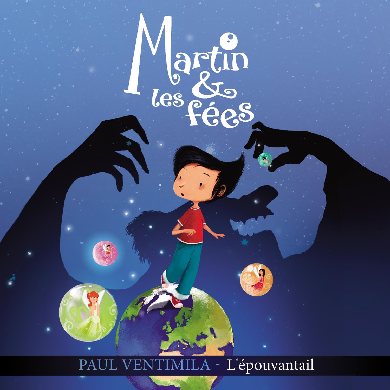 Martin & Les Fées «L'épouvantail» (Paul Ventimila)