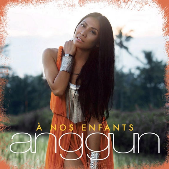 Anggun «A Nos Enfants»