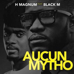 «Aucun Mytho» H Magnum feat Black M