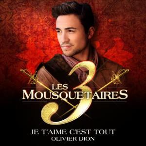 Les-3-Mousquetaires-Je-T'aime,-C'est-Tout---(Olivier-Dion)