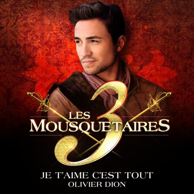 Les 3 Mousquetaires «Je T'aime, C'est Tout» (Olivier Dion)