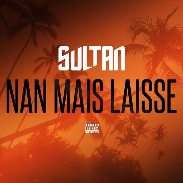 Sultan «Nan Mais Laisse»