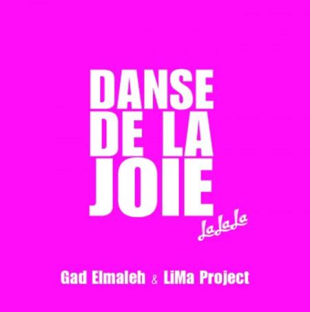 Gad Elmaleh & LiMa Project «Danse De La Joie (Lalala)»