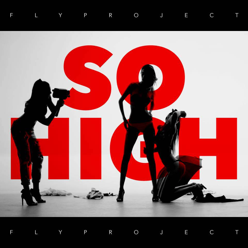 Fly Project « So High » (Bow Bow)