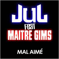 Jul feat Maitre Gims «Mal Aimé»