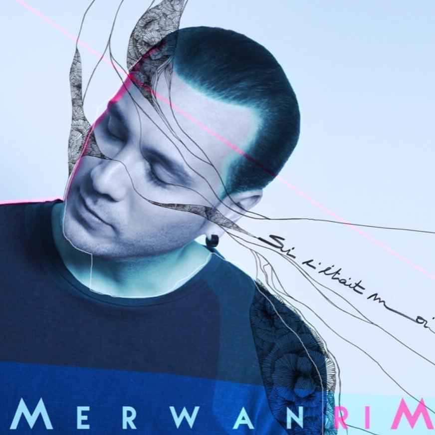 Merwan Rim «Si C'était Moi»
